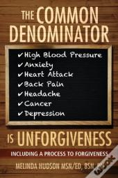 The Common Denominator Is Unforgiveness