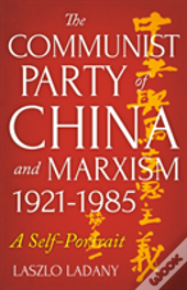 The Communist Party Of China And Marxism, 1921-1985