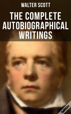 Wook.pt - The Complete Autobiographical Writings Of  Sir Walter Scott