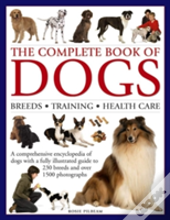 The Complete Book Of Dogs: Breeds, Training, Health Care