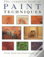 The Complete Book Of Paint Techniques
