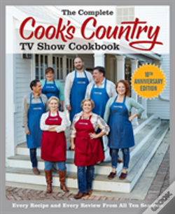 Wook.pt - The Complete Cook'S Country Tv Show Cookbook 10th Anniversary Edition