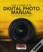 The Complete Digital Photo Manual