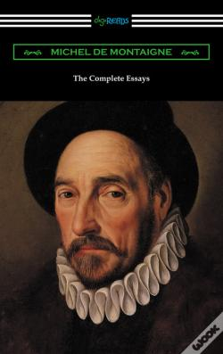 Wook.pt - The Complete Essays Of Michel De Montaigne