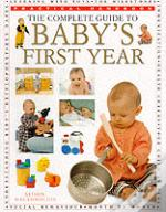 The Complete Guide To Baby'S First Year