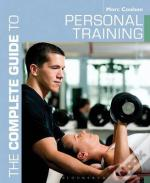 The Complete Guide To Personal Training