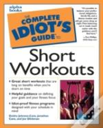 The Complete Idiot'S Guide To Short Workouts