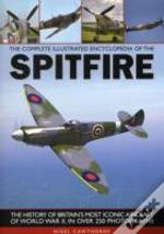 The Complete Illustrated Encyclopedia Of The Spitfire