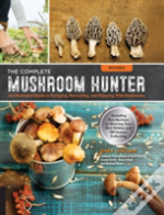 The Complete Mushroom Hunter
