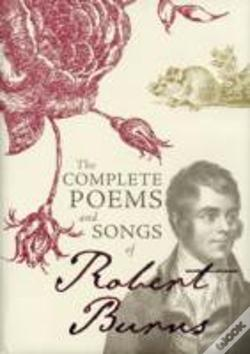 Wook.pt - The Complete Poems And Songs Of Robert Burns