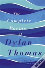The Complete Poems Of Dylan Thomas