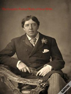 Wook.pt - The Complete Poetical Works Of Oscar Wilde