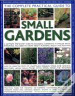 The Complete Practical Guide To Small Gardens