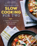 The Complete Slow Cooking For Two : A Perfectly Portioned Slow Cooker Cookbook