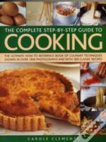 The Complete Step-By-Step Guide To Cooking