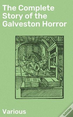 Wook.pt - The Complete Story Of The Galveston Horror