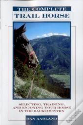 The Complete Trail Horse