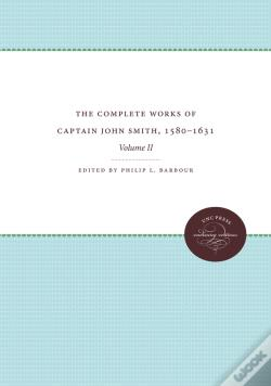 Wook.pt - The Complete Works Of Captain John Smith, 1580-1631, Volume Ii