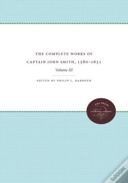 Wook.pt - The Complete Works Of Captain John Smith, 1580-1631, Volume Iii