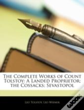 The Complete Works Of Count Tolstoy: A L