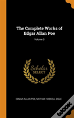 The Complete Works Of Edgar Allan Poe; Volume 3