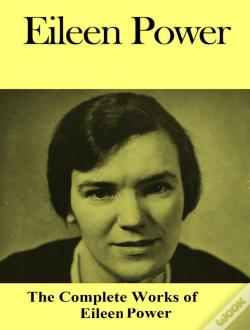 Wook.pt - The Complete Works Of Eileen Power