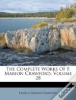 The Complete Works Of F. Marion Crawford, Volume 28