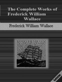 Wook.pt - The Complete Works Of Frederick William Wallace