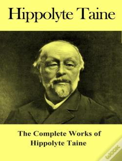Wook.pt - The Complete Works Of Hippolyte Taine