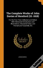 The Complete Works Of John Davies Of Hereford (15.-1618)