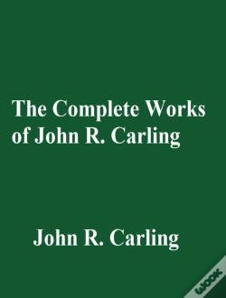 Wook.pt - The Complete Works Of John R. Carling