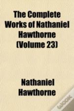The Complete Works Of Nathaniel Hawthorn