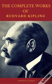 The Complete Works Of Rudyard Kipling (Illustrated) (Cronos Classics)