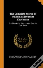 The Complete Works Of William Makepeace Thackeray