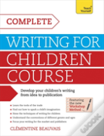 The Complete Writing For Children Course: Teach Yourself