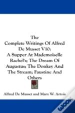 The Complete Writings Of Alfred De Musse