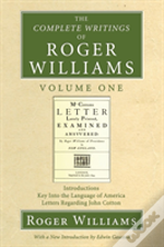 The Complete Writings Of Roger Williams, Volume 1