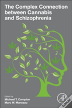 Wook.pt - The Complex Connection Between Cannabis And Schizophrenia