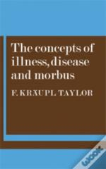 The Concepts Of Illness, Disease And Morbus