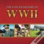 The Concise History Of Wwii