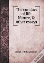 The Conduct Of Life Nature, & Other Essays