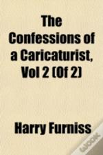 The Confessions Of A Caricaturist, Vol 2