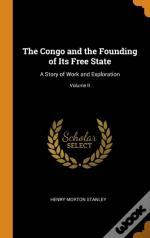 The Congo And The Founding Of Its Free State