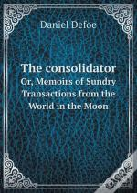The Consolidator Or, Memoirs Of Sundry Transactions From The World In The Moon
