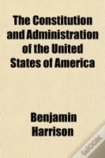 The Constitution And Administration Of T