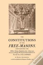 The Constitutions Of The Free-Masons