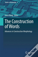 The Construction Of Words, Advances In Construction Morphology