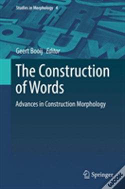 Wook.pt - The Construction Of Words, Advances In Construction Morphology