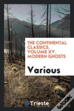 The Continental Classics. Volume Xv. Modern Ghosts