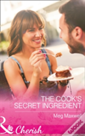 The Cook'S Secret Ingredient: The Cook'S Secret Ingredient (Hurley'S Homestyle Kitchen, Book 4)